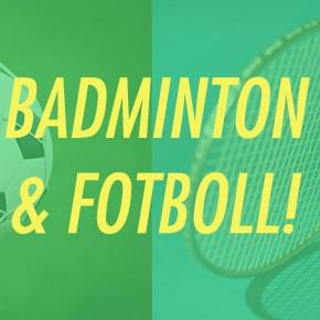 BADMINTON & FOTBOLL!